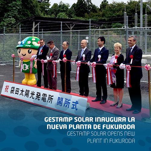 Gestamp Solar inaugura la nueva planta de Fukuroda en Japón